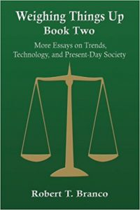 Cover of Weighing Things Up, Book Two: More Essays on Trends, Technology, and Present?Day Society